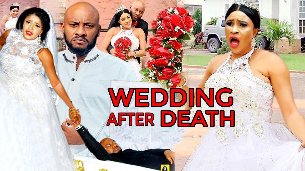 Download WEDDING AFTER DEATH COMPLETE SEASON - YUL EDOCHIE 2021 LATEST TRENDING NIGERIAN MOVIE