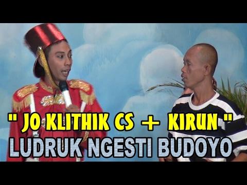 LUDRUK NGESTI BUDOYO #2of3 LAWAK KIRUN CS - JO KLITHIK CS - KOPROL