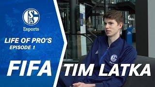 FC SCHALKE 04 ESPORTS - LIFE OF PRO'S - EPISODE1 - TIM LATKA