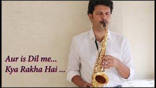 Aur is dil me- Saxophone- CA Sachin Jain-The Golden Notes