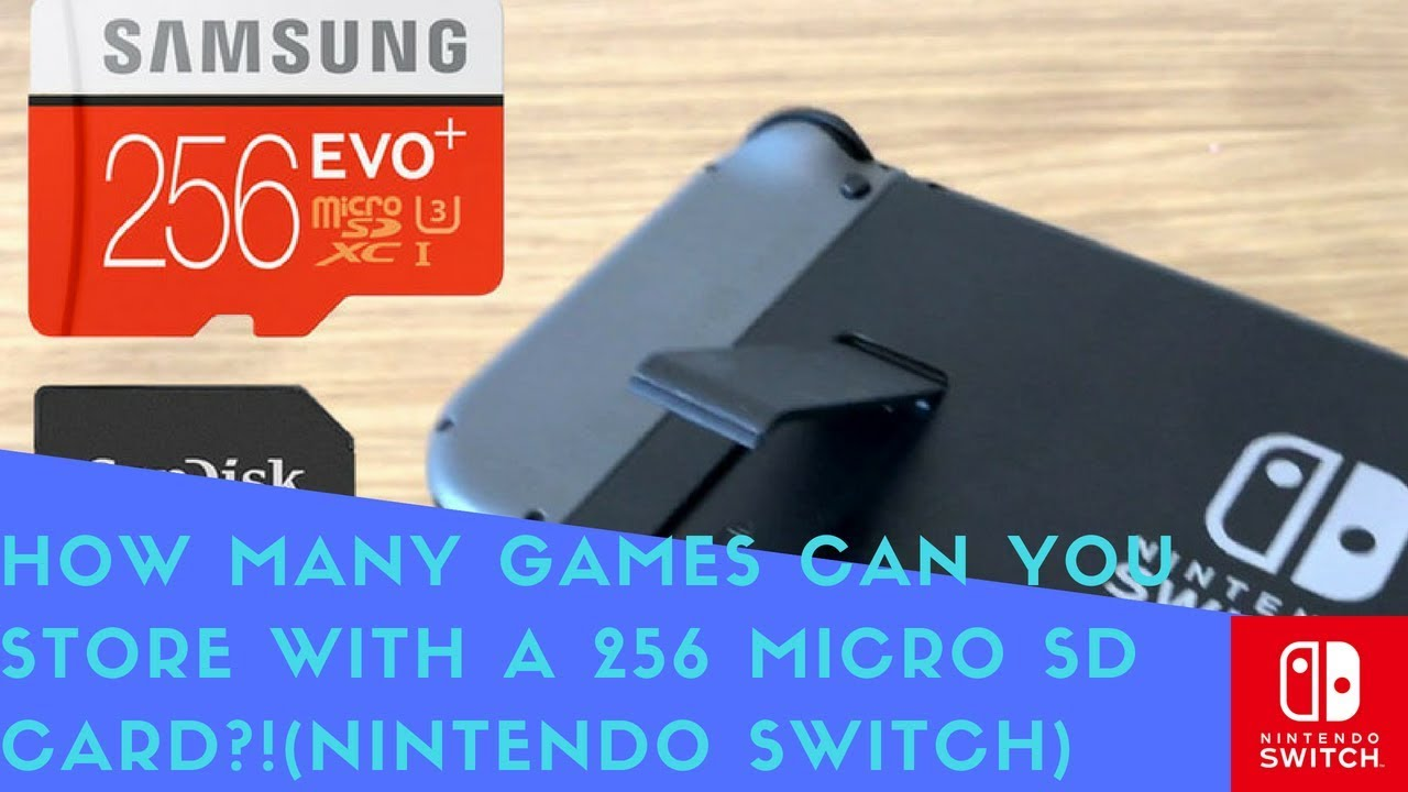 How Many Games Can You Store With A 256 Micro Sd Card Nintendo Switch Youtube