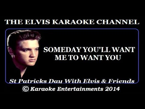 Celtic Connections Karaoke Someday You'll Want Me to Want You