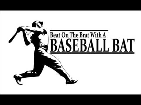 Beat On The Brat With A Baseball Bat - FFWRP mp3