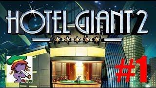 HOTEL GIANT 2 - #1 - EMPEZAMOS ESTA GRAN AVENTURA HOTELERA - GAMEPLAY ESPAÑOL / HD