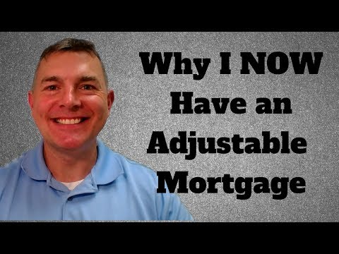 Why I Now Have An Adjustable Rate Mortgage (ARM)