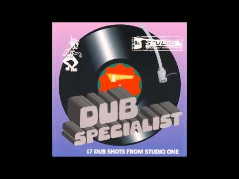 Dub Specialist - 17 Dub Shots From Studio One [FULL ALBUM]