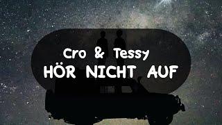 Cro feat. Tessy - HÖR NICHT AUF (German Lyrics)