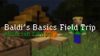 Baldi's Basics - Field Trip: Minecraft Edition | Minecraft