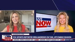 FOX Sports reporter Erin Andrews on Tubi, upcoming NFL season