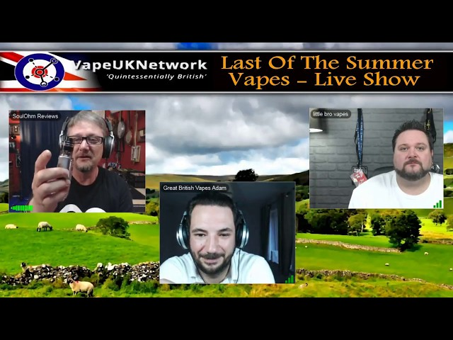 Last of the Summer Vapes - 29/5/2018 - Live vaping and vape related chat, news, reviews and fun