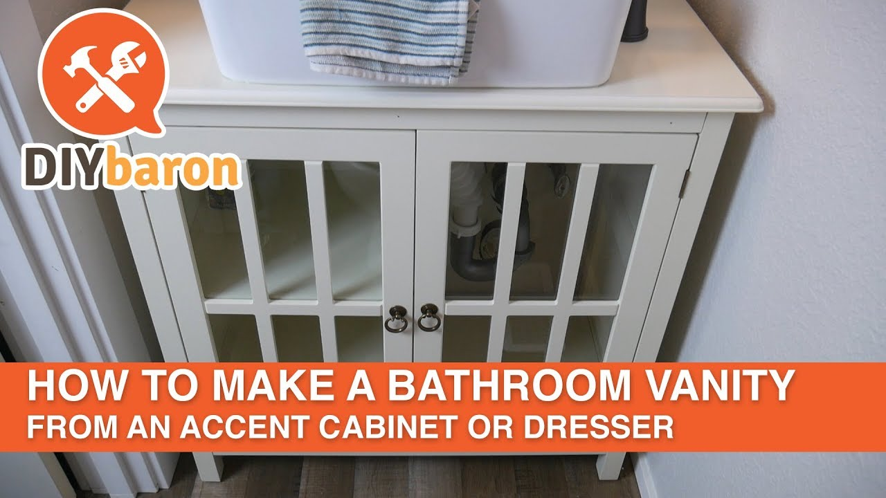 How To Make A Bathroom Vanity From An Accent Cabinet Or