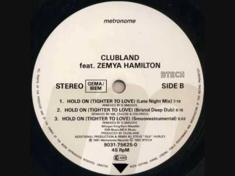 Clubland - Hold On (Tighter To Love) (Late Night Mix) 1991