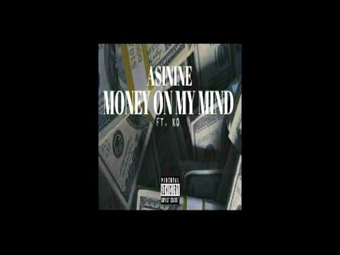 Asinine - Money On My Mind (Official Audio) Feat. K.O