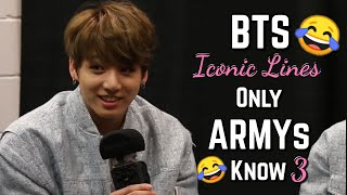 BTS Iconic Lines Only ARMYs Know Part 3