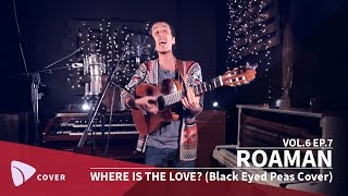 ROAMAN - Where Is The Love? (Black Eyed Peas cover) | TEAfilms Live Sessions