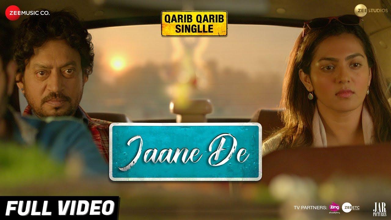 Download Jaane De - Full Video   Atif Aslam   Qarib Qarib Singlle   Irrfan I Parvathy   Vishal Mishra
