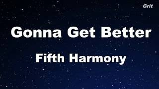 Gonna Get Better - Fifth Harmony Karaoke 【No Guide Melody】 Instrumental