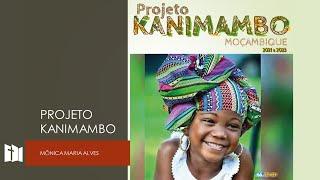 Missão Kanimambo [APMT] | Mônica Alves