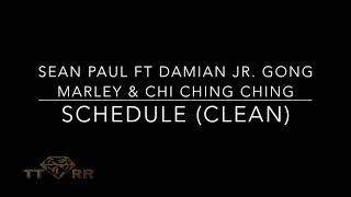 Sean Paul ft Damian Jr.  Gong Marley & Chi Ching Ching - Schedule (TTRR Clean Version)