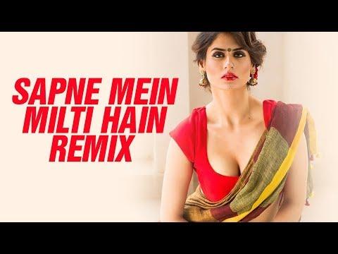Sapne Mein Milti Hain (2018 Remix) - DJ Manish