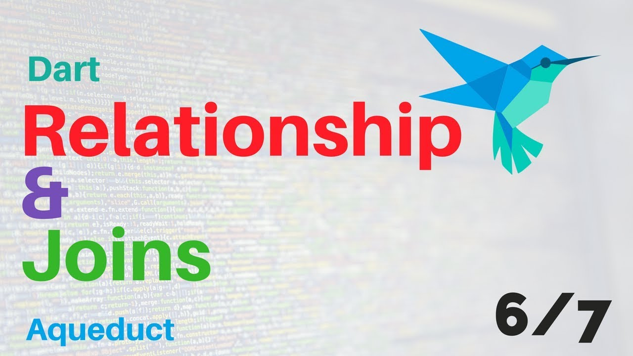 Dart: Relationship And Joins | 6/7 | Aqueduct | Backend Course