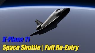 X-Plane 11 Beta - Space Shuttle Endeavour | Full Re-Entry