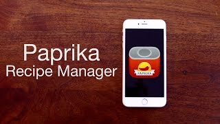 Paprika Recipe Manager App for iPhone, iPad, Mac, Windows, &amp Android - Review Get Organized!