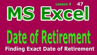 Calculating Exact Date of Retirement in MS Excel Tutorial in urdu Lesson # 47