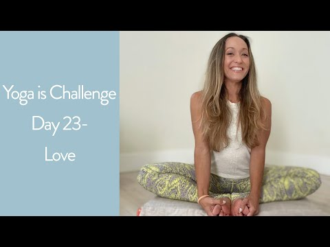 Yoga Challenge Day 23 — Love