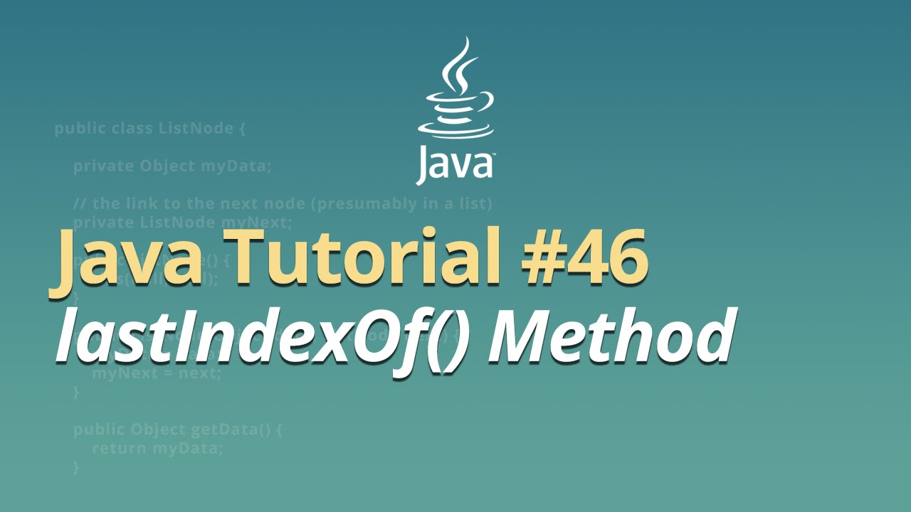 Java Tutorial - #46 - lastIndexOf() Method