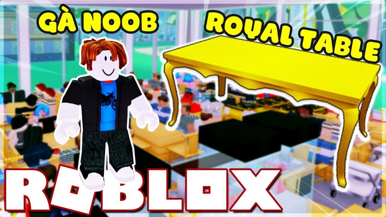 GÀ NOOB bán CÁI BÀN QUÝ GIÁ lấy tiền đầu tư mở NHÀ HÀNG | My Restaurant! (Roblox)