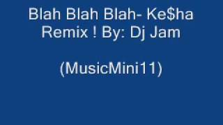Kesha - Blah Blah Blah - Remix Mp3 download