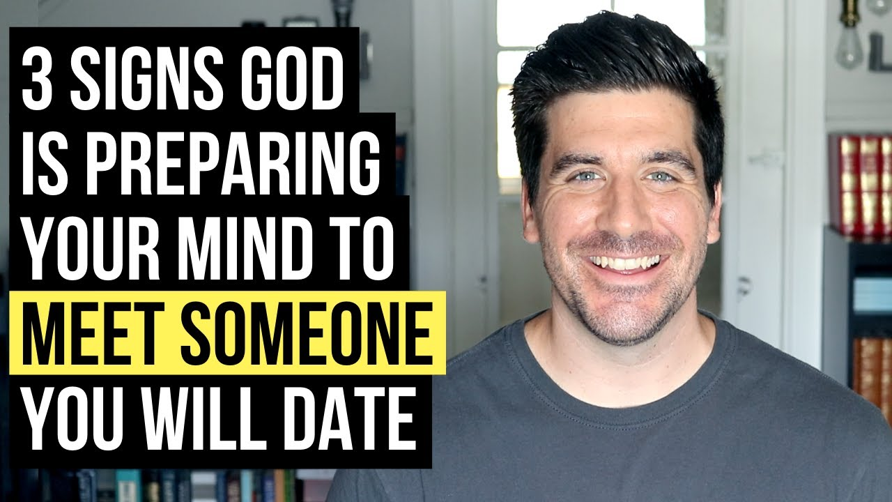 God Is Getting You Ready to Meet Someone By Preparing Your Mind If . . .