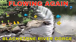 Update on the Blackstone River Gorge ~ Rolling Dam ~  Flowing again June 2, 2018