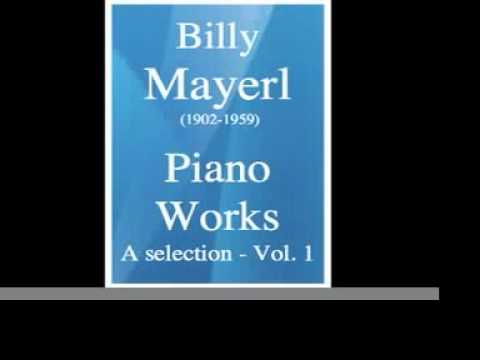 Billy Mayerl (1902-1959) : Piano Works -- a selection, vol. 1