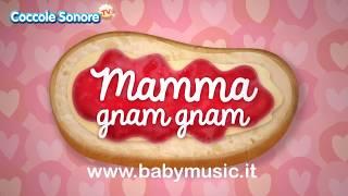 Mamma gnam gnam - Canzoni per bambini di Coccole Sonore