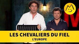 Les Chevaliers du Fiel - L'Europe