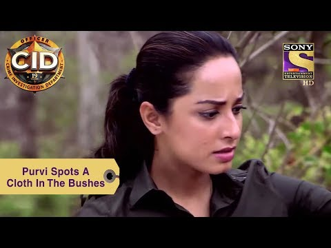 Your Favorite Character | Purvi Spots A Cloth In The Bushes | CID