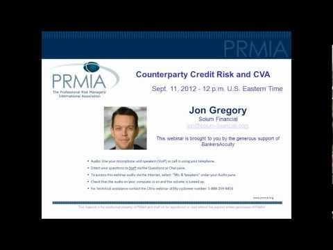 PRMIA: Counterparty Credit Risk and Credit Value Adjustment