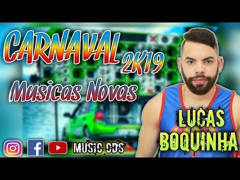 Lucas Boquinha - Seleção De Carnaval 2k19 | Music Cds