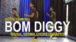 Bom Diggy Zack Night Song Dance Video | Rahul Verma | Choreography