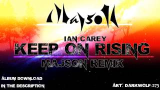 Ian Carey - Keep on Rising (MajsoN Remix)
