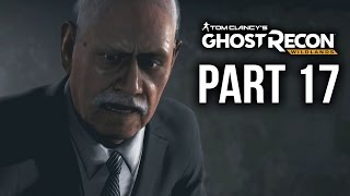 GHOST RECON WILDLANDS Gameplay Walkthrough Part 17 -  LA PLAGA UNDERBOSS & UNIDAD (Full Game)