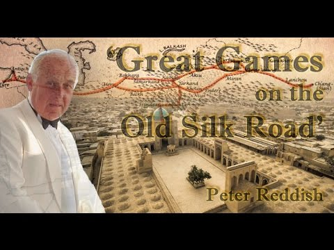 Peter Reddish - Great Games on the Old Silk Road - Shrewsbury U3A (19/09/2016)