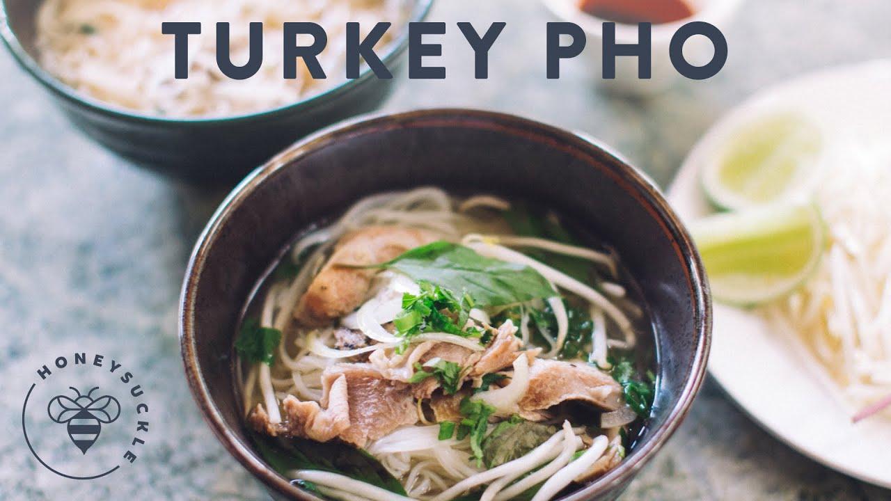 Make Turkey Pho from Thanksgiving LeftoversHoneysuckleCatering
