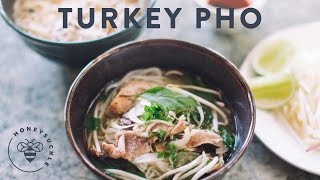 Make Turkey Pho From Thanksgiving Leftovers - Honeysucklecatering