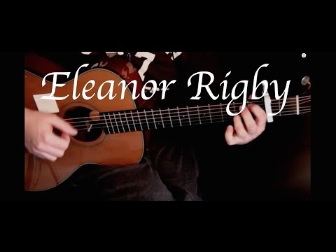The Beatles - Eleanor Rigby - Fingerstyle Guitar