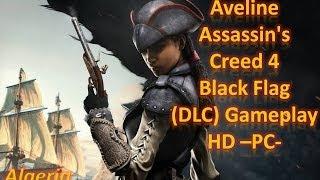Aveline Assassins Creed 4 Black Flag (DLC) Gameplay HD -PC- | Algeria |