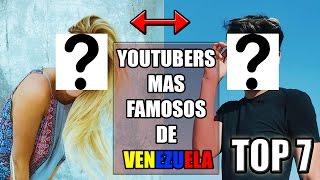 LOS 7 YOUTUBERS MAS CONOCIDOS DE VENEZUELA - El Pana Top