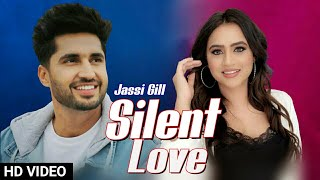 Silent Love Jassi Gill New Upcoming Romentic Song | Latest Punjabi Songs Update 2020